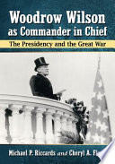 Woodrow Wilson as Commander in Chief