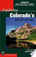 Exploring Colorado S Wild Areas Book