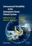 Intraseasonal Variability in the Atmosphere Ocean Climate System