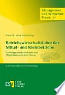 Betriebswirtschaftslehre der Mittel- und Kleinbetriebe : größenspezifische Probleme und Möglichkeiten zu ihrer Lösung