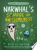 Narwhal s School of Awesomeness  A Narwhal and Jelly Book  6
