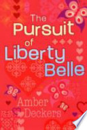 The Pursuit of Liberty Belle