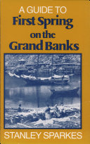 A Guide to First Spring on the Grand Banks
