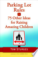 Parking Lot Rules   75 Other Ideas for Raising Amazing Children