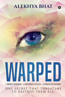 Warped: A Broken Kingdom. A Mysterious Killer. A Forgotten Memory. One Secret that Threatens to Destroy Them All.