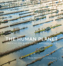 link to The human planet : Earth at the dawn of the Anthropocene in the TCC library catalog