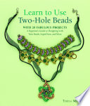 Learn to Use Two-Hole Beads with 25 Fabulous Projects