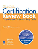 Adult and Family Nurse Practitioner Certification Review Book
