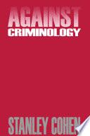 Against Criminology