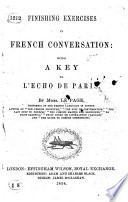 Finishing Exercises to French Conversation  being a key to L   cho de Paris