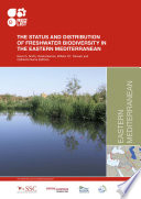 The status and distribution of freshwater biodiversity in the eastern Mediterranean Book