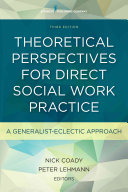 Theoretical Perspectives for Direct Social Work Practice  Third Edition