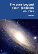 The stars beyond death  collision course