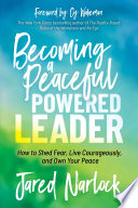 Becoming a Peaceful Powered Leader