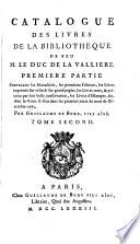 Catalogue des livres de la bibliotheque de feu M. le duc de la Valliere
