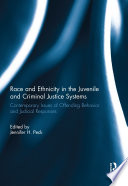 Race and Ethnicity in the Juvenile and Criminal Justice Systems