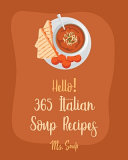 Hello  365 Italian Soup Recipes