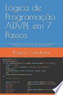 Lógica de Programação ADVPL em 7 Passos