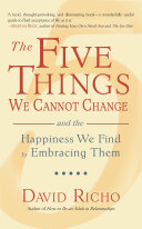 The Five Things We Cannot Change: And the Happiness We Find by ...