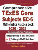 Comprehensive TExES Core Subjects EC 6 Mathematics Practice Book 2020   2021 Book