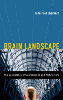 Brain Landscape The Coexistence of Neuroscience and Architecture