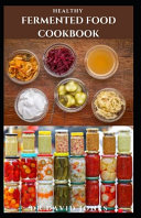Healthy Fermented Food Cookbook Book PDF