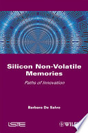Silicon Non-Volatile Memories