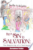 Read Online From Sin to Salvation: The Beginning of a Testimony For Free