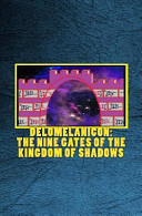 Delomelanicon: the Nine Gates of the Kingdom of Shadows