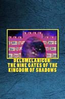 Delomelanicon  the Nine Gates of the Kingdom of Shadows