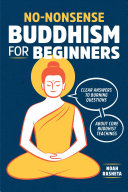 No nonsense Buddhism for Beginners