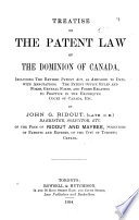 Treatise on the Patent Law of the Donimion of Canada