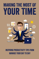 Making The Most Of Your Time Book