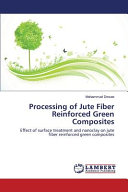 Processing Of Jute Fiber Reinforced Green Composites Book PDF