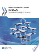 Oecd Public Governance Reviews Hungary Towards A Strategic State Approach