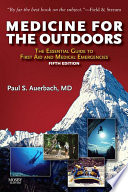 """Medicine for the Outdoors E-Book: The Essential Guide to Emergency Medical Procedures and First Aid"" by Paul S. Auerbach"