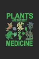 Plants Are The Best Medicine