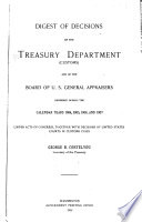 Digest of Decisions of the Treasury Department  Customs  and of the Board of U S  General Appraisers Book