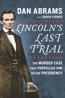 link to Lincoln's last trial : the murder case that propelled him to the presidency in the TCC library catalog
