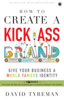 How to Create a Kick-Ass Brand