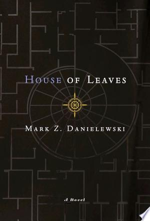 Mark+Z.+Danielewski%27s+House+of+LeavesA family relocates to a small house on Ash Tree Lane and discovers that the inside of their new home seems to be without boundaries