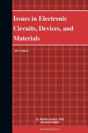 Issues in Electronic Circuits, Devices, and Materials: 2011 Edition