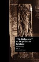 The Archaeology of Anglo Saxon England