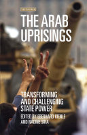 The Arab Uprisings: Transforming and Challenging State Power