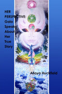 Her Perspective: Gaia Speaks About Her True Story