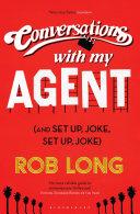 Conversations with My Agent  And Set Up  Joke  Set Up  Joke