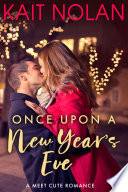Once Upon A New Year s Eve  A Meet Cute Romance