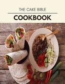 The Cake Bible Cookbook