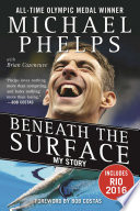 """Beneath the Surface: My Story"" by Michael Phelps, Brian Cazeneuve, Bob Costas"