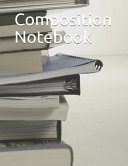 Composition Notebook Stack Of Books Composition Notebook 100 Pages College Ruled 8 5 X 11